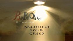 Architect four greed